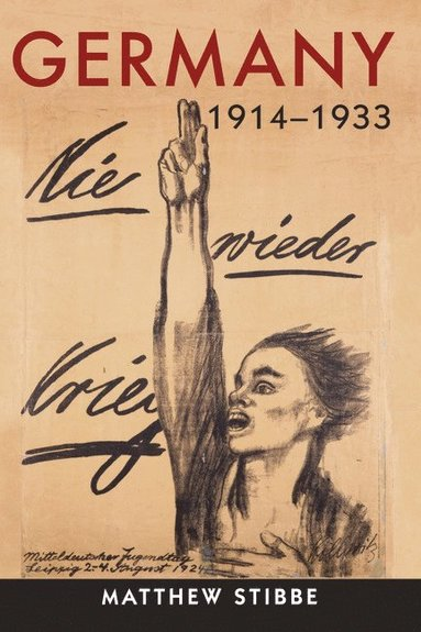 bokomslag Germany, 1914-1933: Politics, Society and Culture