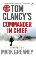 Tom Clancy's Commander-in-Chief: A Jack Ryan Novel