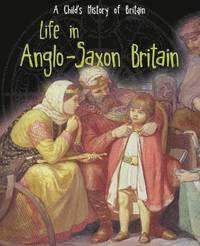 bokomslag Life in Anglo-Saxon Britain