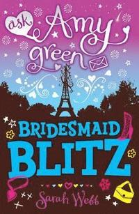 bokomslag Ask Amy Green: Bridesmaid Blitz