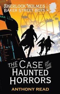 bokomslag The Baker Street Boys: The Case of the Haunted Horrors