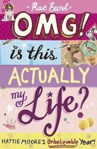 bokomslag OMG! is This Actually My Life? Hattie Moore's Unbelievable Year!