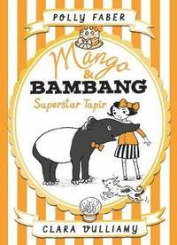 bokomslag Mango &; Bambang: Superstar Tapir (Book Four)
