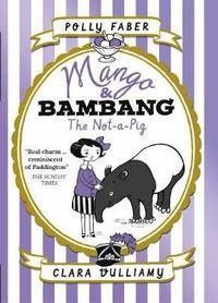 bokomslag Mango &; Bambang: The Not-a-Pig (Book One)