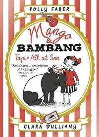 bokomslag Mango &; Bambang: Tapir All at Sea (Book Two)