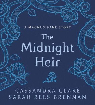 bokomslag The Midnight Heir: A Magnus Bane Story
