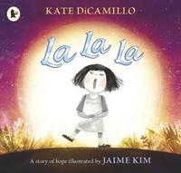 bokomslag La La La: A Story of Hope