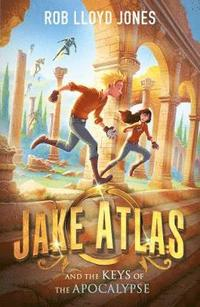 bokomslag Jake Atlas and the Keys of the Apocalypse