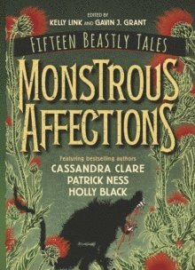 bokomslag Monstrous Affections: An Anthology of Beastly Tales