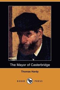 bokomslag The Mayor of Casterbridge (Dodo Press)