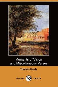 bokomslag Moments of Vision and Miscellaneous Verses (Dodo Press)