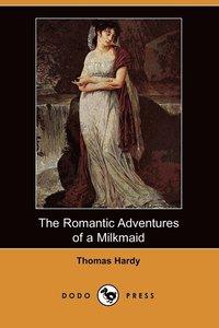 bokomslag The Romantic Adventures of a Milkmaid
