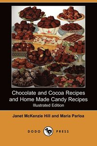 bokomslag Chocolate and Cocoa Recipes and Home Made Candy Recipes (Illustrated Edition) (Dodo Press)