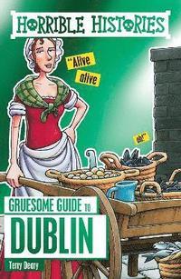 bokomslag Horrible Histories Gruesome Guides: Dublin