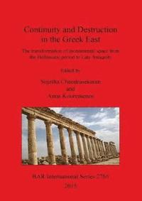bokomslag Continuity and Destruction in the Greek East