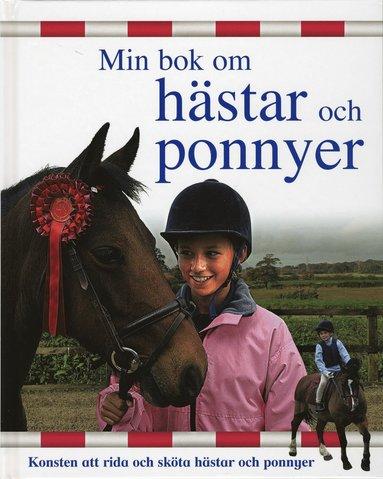 bokomslag Min bok om hästar och ponnyer : konsten att rida och sköta hästar och ponny