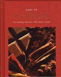 bokomslag Njut av Choklad : en samling med över 100 läckra recept