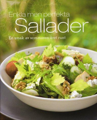bokomslag Enkla men perfekta sallader : en smak av sommaren året runt