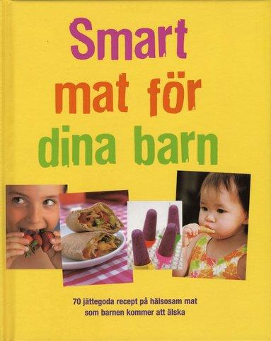bokomslag Smart mat för dina barn