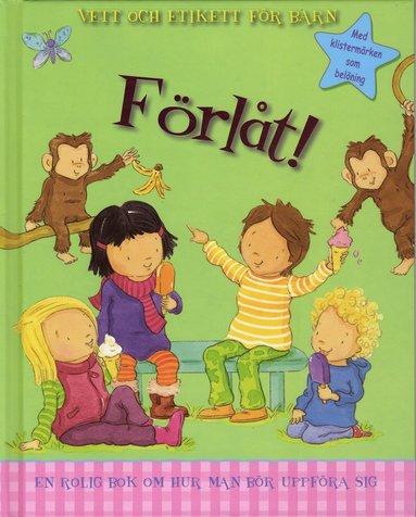 bokomslag Förlåt! Vett och etikett för barn