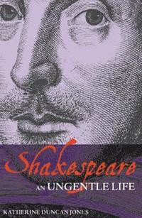 bokomslag Shakespeare: An Ungentle Life