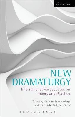 bokomslag New Dramaturgy: International Perspectives on Theory and Practice