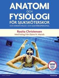 bokomslag Anatomi och fysiologi för sjuksköterskor och annan hälso- och sjukvårdspersonal