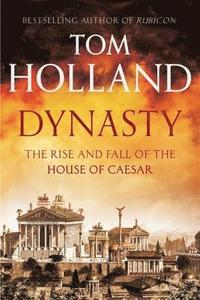 bokomslag Dynasty - the rise and fall of the house of caesar