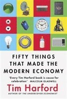 bokomslag Fifty Things that Made the Modern Economy