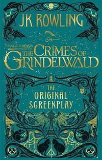 bokomslag Fantastic Beasts: The Crimes of Grindelwald - The Original Screenplay