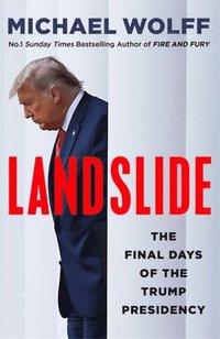 bokomslag Landslide: The Final Days of the Trump Presidency