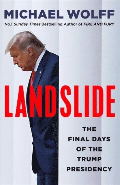 Landslide: The Final Days of the Trump Presidency 1
