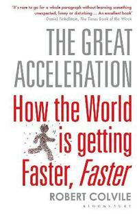 bokomslag Great acceleration - how the world is getting faster, faster
