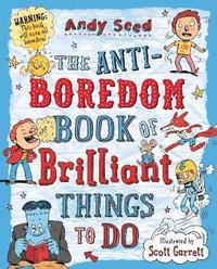 bokomslag The Anti-boredom Book of Brilliant Things To Do
