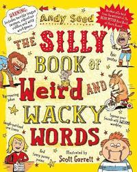 bokomslag The Silly Book of Weird and Wacky Words