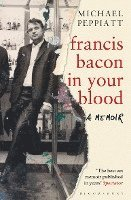 bokomslag Francis Bacon in Your Blood
