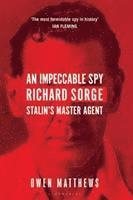 bokomslag An Impeccable Spy: Richard Sorge, Stalin's Master Agent