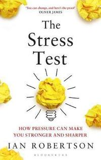 bokomslag The Stress Test: How Pressure Can Make You Stronger and Sharper
