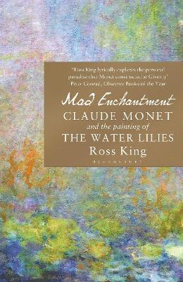 bokomslag Mad Enchantment: Claude Monet and the Painting of the Water Lilies