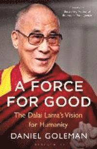bokomslag A Force for Good: The Dalai Lama's Vision for Our World