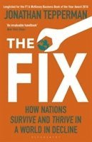 bokomslag The Fix: How Nations Survive and Thrive in a World in Decline