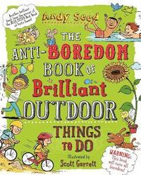 bokomslag The Anti-boredom Book of Brilliant Outdoor Things To Do