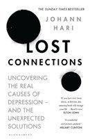 bokomslag Lost Connections: Uncovering the Real Causes of Depression - and the Unexpected Solutions