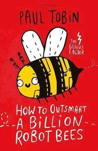 bokomslag How to Outsmart a Billion Robot Bees