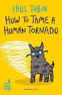 bokomslag How to Tame a Human Tornado