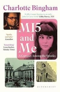 bokomslag MI5 and Me: A Coronet Among the Spooks