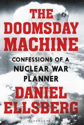 bokomslag The Doomsday Machine: Confessions of a Nuclear War Planner