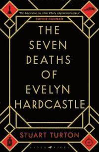 bokomslag The Seven Deaths of Evelyn Hardcastle
