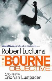 bokomslag Robert Ludlum's The Bourne Objective