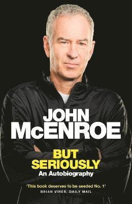 bokomslag But Seriously: An Autobiography